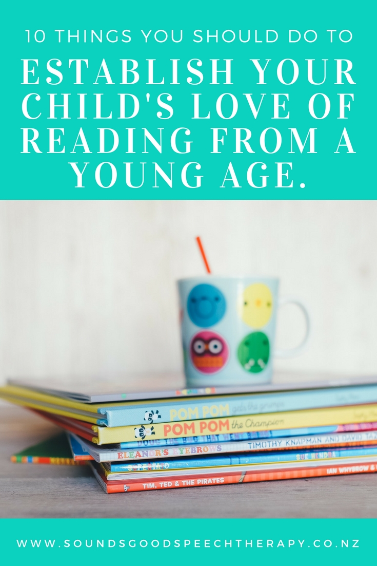 10 things you should do to establish your child's love of reading from a young age